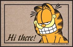 "High Cotton Hi There Garfield Doormat by High Cotton, Inc.. $19.99. Wash with hose. Indoor/outdoor. Made in the USA. Humorous doormat. 0. These humorous doormats are 18"" x 27' and are made from 100% Olefin Indoor/Outdoor carpet with perfect bound stitched edges. Practical and useful (assuming the recipient has a home with a door)-Funny-Great Gift-Easy to clean with a hose."