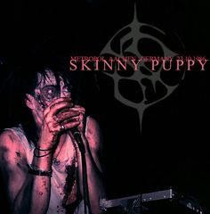 Skinny Puppy-my favourite industiral band Aachen Germany, Skinny Puppy, My Love Poems, Goth Bands, Young Lad, Band Posters, Post Punk, Music Industry, Rolling Stones