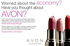 Sell Avon Products, build a sustainable Avon business, and you no longer have to worry about job security! To Sell Avon: 1) Go to http://start.youravon.com and 2) Enter reference code: ESEAGREN or learn more at http://eseagren.avonrepresentative.com/opportunity