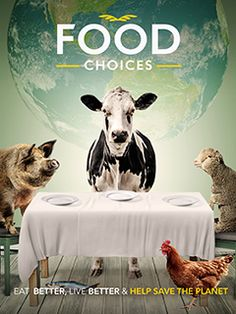 Food Choices This documentary study how we choose our food can affect our health, other species' health and the earth's health. The film also discusses some misconceptions about food and diet by interviewing eminent scientists such as Dr. T Colin Campbell, Dr Jim Morris Hicks, Dr. Toni Bark and several other.