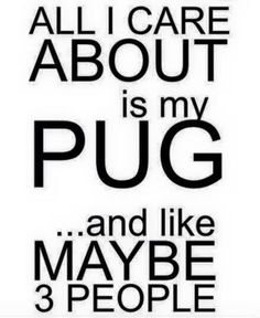 PUGS for me
