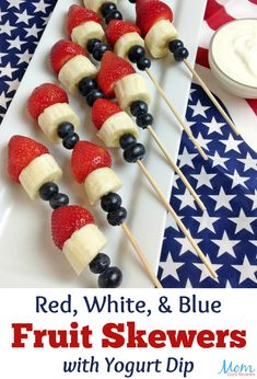 Red, White, and Blue Fruit Skewers with Yogurt Dip for a Healthy Patriotic Treat! Patriotic Desserts, Blue Desserts, Yogurt Dip Recipe, Kids Yogurt, Fourth Of July Food, July 4th, Fruit Skewers, Kebabs, Blue Fruits