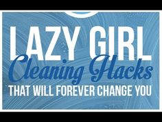 5 Lazy Girl Cleaning Hacks That Will Forever Change You