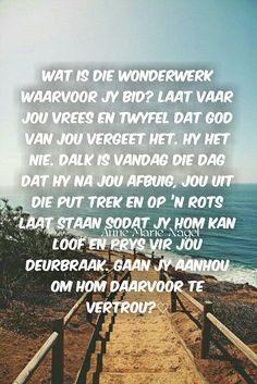 Afrikaans Quotes, Psalms, Bible Verses, My Life, Prayers, Blessed, God, Dios, Prayer
