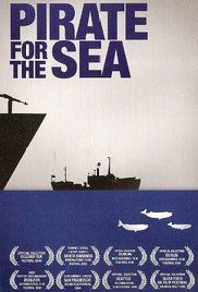"""Pirate for the Sea (2008)  Documentary 8.    """"Pirate for the Sea"""" is a biographical film of Captain Paul Watson, the youngest founding member of Greenpeace Canada. He organized early campaigns protesting the killing of seals, whales, and dolphins. Greenpeace ejected him for being too much of an activist. Starting his own organization, the Sea Shepherd Conservation Society, he went on to sink illegal whaling ships, stopped Canadian seal hunts for ten years, permanently halted sealing in…"""