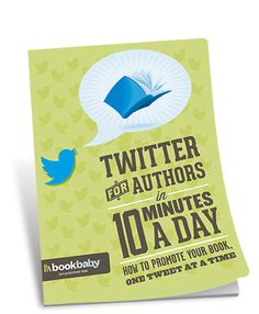 """""""Twitter for Authors in 10 Minutes a Day: How to Promote Your Book One Tweet at a Time!""""  free e-book download #author #platform #promotion #Twitter"""