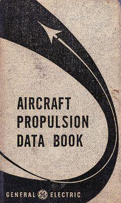 Aircraft Propulsion Data Book in cover book book cover covering Retro Design, Print Design, Graphic Design, Typography Prints, Typography Design, Book Cover Design, Book Design, Vintage Book Covers, Poster Ads
