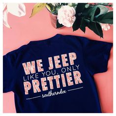 This combines two of my favs, Miranda Lambert and of course Jeeps! Jeep Like You But Prettier Tee from Southerndoe Southern doe outfit perfect for outside jeeping Jeep Life Jeep Truck, Jeep Jeep, Jeep Clothing, Jeep Baby, Black Jeep, Jeep Accessories, Cute Cars, Jeep Life, My Ride