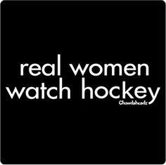 Real women watch hockey and wear Flyers Hockey, Blackhawks Hockey, Hockey Games, Hockey Players, Hockey Baby, Field Hockey, Ice Hockey, Funny Hockey, Montreal Canadiens