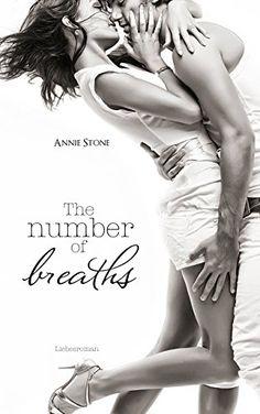 The number of breaths: Liebesroman von Annie Stone http://www.amazon.de/dp/B00NWZ4A6U/ref=cm_sw_r_pi_dp_CtQMwb0XWPR2C