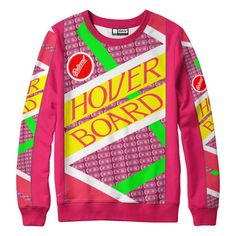 Neon Board Sweatshirt (Terrible and awesome at the same time) Hover Board, Back to the Future
