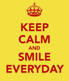 Don't worry with your problems, just keep calm and smile everyday!