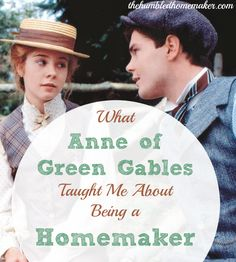 Reminiscing about Gil and Anne brought to mind some ways in which Anne of Green Gables taught me about being a homemaker.