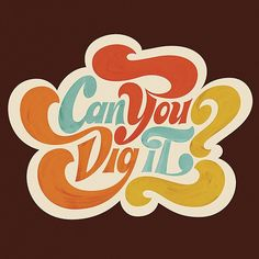 "Can You Dig It - #lettering for ""The Draw of Lettering"" exhibit at Stevenson University, MD co-curated by @tierneystudio"