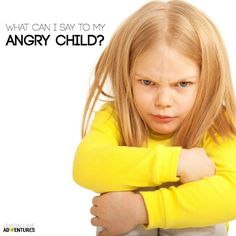 What Can I say to my Angry Child