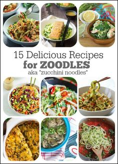 15 Delicious Recipes for Zoodles