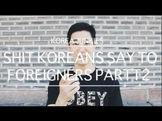 Shit Koreans say to foreigners Part 2