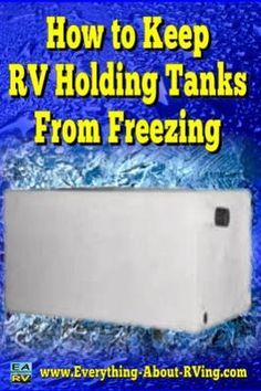 How to Keep RV Holding Tanks From Freezing: I am staying in a MS campground and when the temperature drops to between 25 and 32 we were told to keep the dump valves cracked partially open and let