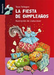 La fiesta de cumpleaños / Toon Tellegen ; ilustración de Lluïsa Jover Madrid : Macmillan Infantil y Juvenil, cop. 2010