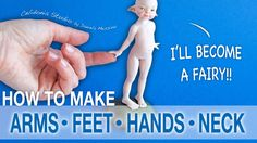 How to Make Fairy Doll Arms, Feet, Hands, Neck from Polymer Clay
