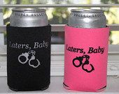 """Fifty Shades inspired """"Laters, Baby"""" koozies-. $6.99, via Etsy."""