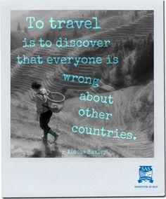 """""""To travel is to discover that everyone is wrong about other countries."""" Wise travel quote by Aldous Huxley."""