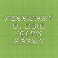 February 8, 2015 - IELTS-Harry