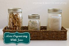 31 Days of Getting Organized (Using What You Have) - Day 7: More Organizing With Jars - Organize and Decorate Everything