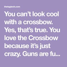 Youcan't look cool with a crossbow. Yes, that's true. You love the Crossbow because it's just crazy. Guns are fun; I can't deny that hunting with guns & dogs isn't fun. But a crossbow is pretty rad! For Hunting fans, these crossbow reviews helpyou to pick the best crossbow 2018 for hunting. Although, crossbow history …