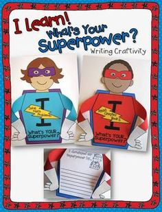 I Learn!  What's Your Superpower?  Perfect for an end of year (or beginning) open house! Students write about goals and accomplishments and about how they developed their superpower! $