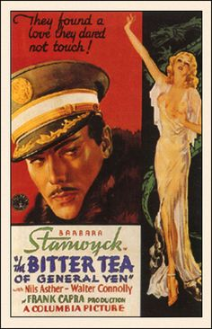 Barbara Stanwyck ''The Bitter Tea of General Yen'' 1933 Frank Capra (pre-code). Best Movie Posters, Classic Movie Posters, Movie Poster Art, Film Posters, Classic Movies, Cinema Posters, Poster Poster, Good Girl, Old Movies