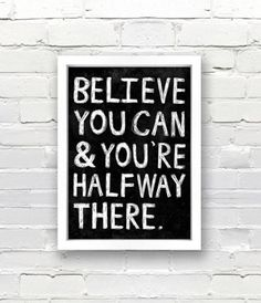Believe you can and you're halfway there belief motivation inspiration innovation Great Quotes, Quotes To Live By, Me Quotes, Motivational Quotes, Inspirational Quotes, Start Quotes, Truth Quotes, The Words, Cool Words