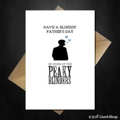 Funny Peaky Blinders Fathers Day Card - By Order! Peaky Blinders Gifts, Rude Birthday Cards, Gift Envelope, Funny Mothers Day, Fathers Day Cards, Special Day, Funny Memes, Greeting Cards, Cards Against Humanity