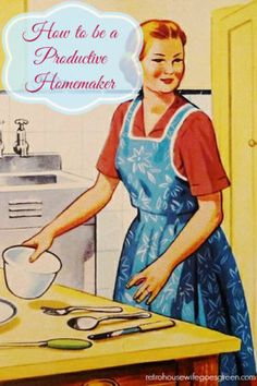 How to be a Productive Homemaker: Organizing, Time Management, and Planning 1950s Housewife, Vintage Housewife, Christian Homemaking, Living Vintage, Home Management, Homekeeping, Domestic Goddess, Layout, Relief Society