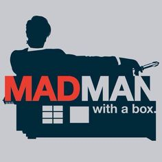 Madman with a box...  #DoctorWho