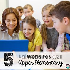 A list of 5 *must use* websites in an upper elementary classroom.  These are sites that the teacher uses with the students, not necessarily for students to use on their own.