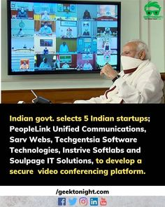 The government has chosen five startups to create a secure video conferencing platform for users. The startups are 1. PeopleLink Unified Communications Hyderabad  2. Sarv Webs Hyderabad  3. Techgentsia Software Technologies Kelamangalam kerala  4. Instrive Softlabs Chennai  5. Soulpage IT SolutionsHyderabad.   PeopleLink Techgentsia and Sarv have been given 20 lakh and the two remaining startups have been given 15 lakh each to develop the product. . . . follow us @geek_tonight for more such… Unified Communications, Startups, Hyderabad, Chennai, Kerala, Periodic Table, Software, Platform, Geek