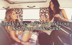 just girly things | Tumblr... #bestfriends haha yeah... like the one direction inside jokes that nobody gets except for directioners.
