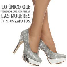 Lo único que tenemos que aguantar las mujeres son los zapatos.