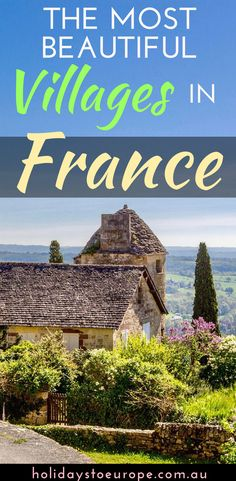 Over 150 villages are officially classified as France's most beautiful. In this article, I share 17 of the most beautiful villages in France and tell you why you should include them in your French travel itinerary. #france #mostbeautifulvillages #travel