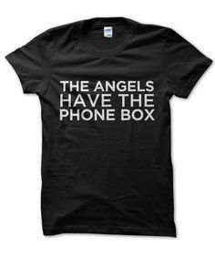 This The Angels Have the Phone Box Doctor Who t-shirt makes a perfect gift! Available in a variety of colours and sizes at an unbeatable price and quality. Bulk Order T Shirts, Doctor Who Shirts, Im An Engineer, Boxing T Shirts, Tumblr Fashion, Party Shirts, Dog Shirt, T Shirts For Women, Clothes For Women