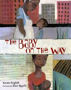 The Baby on the Way by Karen English, illustrated by Sean Qualls