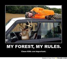 hunting meme   MY FOREST, MY RULES.... - Deer Hunting Meme Generator Posterizer