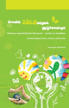 Óvodai ZÖLDségek gyűjteménye - Könnyen megvalósítható környezeti nevelés az… Earth Day, Childcare, Kids Learning, Kindergarten, Crafts For Kids, Education, School, Creative, Books