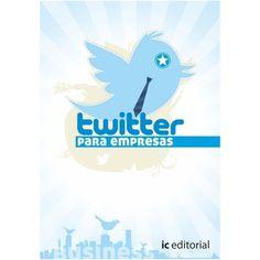 Twitter para Empresas · Autor: Pedro Biedma Jurado  ISBN. 9788415792956  IC Editorial