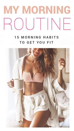 My Morning Routine To Get Fit – 15 Healthy Habits To Start The Day Right