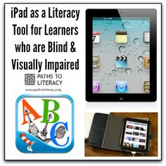 Find out how an #iPad can be a literacy tool for learners who are blind or visually impaired!
