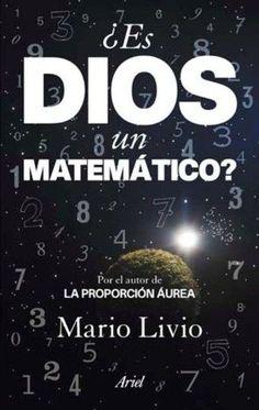 ¿Es Dios un matemático? – Mario Livio - Descargas de libros Gratis   Libros disposibles online   Scoop.it