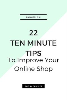10 Minute Tips To Improve Your Online Shop - Quick and easy ideas to use your time efficiently between projects!