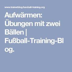 Aufwärmen: Übungen mit zwei Bällen | Fußball-Training-Blog.
